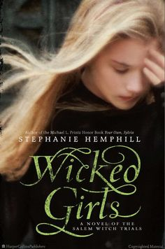 Wicked Girls  A Novel of the Salem Witch Trials  by Stephanie Hemphill