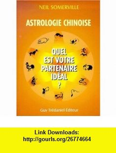 Astrologie chinoise (French Edition) (9782844452436) Neil Somerville , ISBN-10: 2844452434  , ISBN-13: 978-2844452436 ,  , tutorials , pdf , ebook , torrent , downloads , rapidshare , filesonic , hotfile , megaupload , fileserve