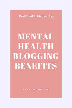 Mental Health Blogging Benefits | WalkWithJess