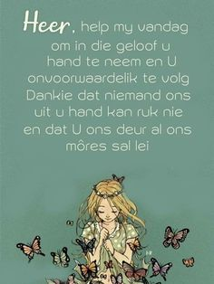 Goeie Nag, Goeie More, Afrikaans Quotes, Christian Messages, Scrapbook Albums, Scrapbooking, Help Me, Good Morning, Encouragement