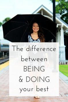 The difference between being and doing your best