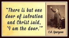 Quotable Quotes, Bible Quotes, Bible Verses, Love Poems, Love Quotes, I Am The Door, Charles Spurgeon Quotes, God Loves Me, Jesus Loves