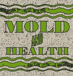 """The linked study about possible health effects of mold concluded """"that exposure to molds in water-damaged buildings increased the risk for development of neural autoantibodies, peripheral neuropathy, and neurophysiologic abnormalities in exposed individuals."""""""