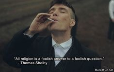 Peaky Blinders Poster, Peaky Blinders Quotes, Peaky Blinders Thomas, Film Quotes, True Quotes, Best Quotes, Sassy Quotes, Atheist Quotes, Qoutes