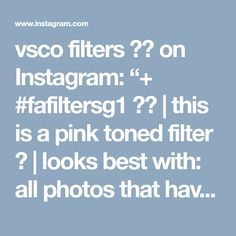 """vsco filters 🏹🌵 on Instagram: """"+ #fafiltersg1 👼🏻 