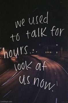 We used to talk for hours quotes photography night sad street depressed