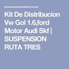 Kit De Distribucion Vw Gol 1.6,ford Motor Audi Skf | SUSPENSION RUTA TRES