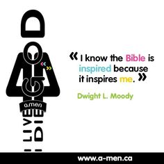 I know the Bible is inspired because it inspires me. Dwight L. Moody #TAGAMEN