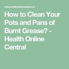 1000 ideas about clean burnt pots on pinterest cleaning cleaning burnt pans and cleaning - Clean burnt grease oven pots pans ...