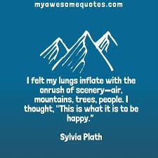 Sylvia Plath Quote About Nature - Awesome Quotes About Life