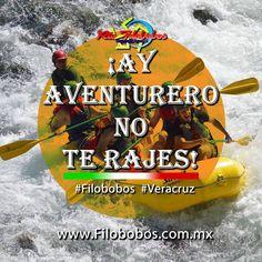 ¡ Ay aventurero no te rajes ! http://www.filobobos.com.mx #Veracruz #filobobos #México