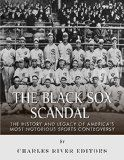 Free Kindle Book -  [Sports & Outdoors][Free] The Black Sox Scandal: The History and Legacy of America's Most Notorious Sports Controversy