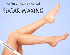 Sugaring - Sugar Wax Hair Removal at home