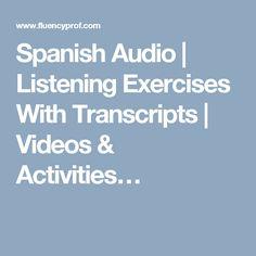 Spanish Audio | Listening Exercises With Transcripts | Videos & Activities…