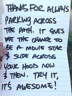 25 funny windshield notes. I love the ones that are sophisticated AND snarky.