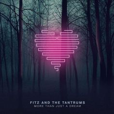 """Fitz and the Tantrums """"More than just a dream"""" #alternative #music"""