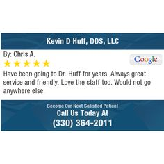 Have been going to Dr. Huff for years. Always great service and friendly. Love the staff...