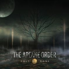 The Arcane Order - Cult Of None 3.5/5 Sterne
