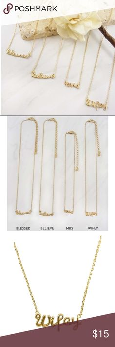 Mrs | Wifey | Believe | Necklaces Ladies Dainty Gold Word Necklaces. Perfect for everyday! Available in 3 different phrases.  Specify in comments which Necklace you would like: *Wifey *Mrs *Believe <Blessed not available> 📦 Will ship within 1-2 days of order 🛍 Bundle 2+ items and get 10% off 🚫 Sorry, no trades. Jewelry Necklaces