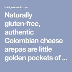 Naturally gluten-free, authentic Colombian cheese arepas are little golden pockets of corn flour and delicious cheese that will melt in your mouth with each bite. Colombian Culture, Web Story, Melt In Your Mouth, Gluten Free, Bread, Cheese, Pockets, Glutenfree, Sin Gluten