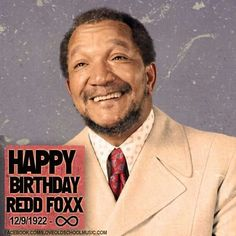 Happy Birthday REDD FOXX