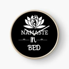 ' Namaste In Bed Fitness Pose & White Lotus - Saying Letter Print' Clock by Bed Yoga Poses, White Lotus, Baroque Fashion, Poster On, Namaste, Clock, Lettering, Printed, Awesome
