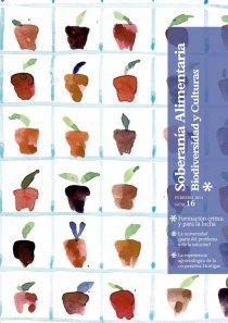 FORMACIÓN CRÍTICA Y PARA LA LUCHA. Número 16 de la revista Soberanía Alimentaria entre otros temas, se aborda en profundidad un tema que consideramos de extrema importancia en la lucha por la soberanía alimentaria: la educación.