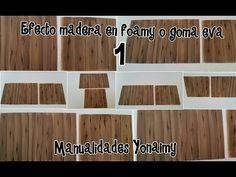 ▶ EFECTO MADERA EN FOAMY O GOMA EVA ( 1 ) . - YouTube