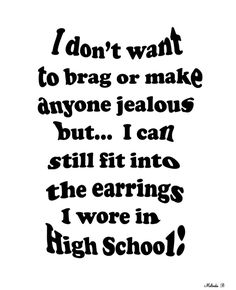 funny quote. Lol. Sadly my gauges are gone :( and I can't #weightlosstips
