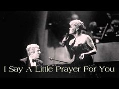 Burt Bacharach / Dionne Warwick ~  I Say A Little Prayer For You