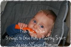 "30 Second Mom - Deb Lowther: From ""Yuck to"" ""Yum!"" 5 Ways to Give Kids a Healthy Start"