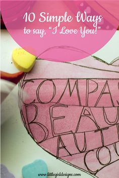 10 Simple Ways to say I Love You - a list of ways you can say that you love him without breaking the bank! @littlegirldesigns.com