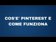 Cos'è Pinterest e come funziona - YouTube