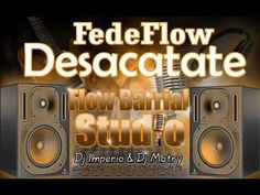 Fede Flow-Desacatate =ImperioRecord y Matry Prod.