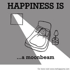 Happiness is a moonbeam. Happy Love, Make Me Happy, Are You Happy, Words Quotes, Me Quotes, Sayings, Happy Moments, Happy Thoughts, Happy Things