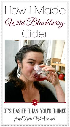 How I Made Wild Blackberry Cider - Sweet Food Ginger Ale, Beer Brewing, Home Brewing, Cocktails, Alcoholic Drinks, Wine And Beer, Fermented Foods, Wine Making, Real Food Recipes