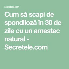 Cum să scapi de spondiloză în 30 de zile cu un amestec natural - Secretele.com Alter, Good To Know, Food And Drink, Remedies, Health Fitness, Healthy, Living, Yoga, Travel