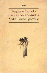 Books - Petit Traité des grandes Vertus (Pequeno Tratado das Grandes Virtudes) - 1995 by André Comte-Sponville