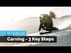 HOW TO SKI   CARVING - 3 KEY STEPS TO GET STARTED - YouTube