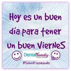 ¡¡Hoy es un buen día para tener un buen viernes!! #SonriFraseando #FelizViernes #ClínicaDentalFamily #DentistaSevilla