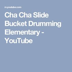 Cha Cha Slide Bucket Drumming Elementary - YouTube