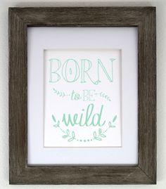 Born to Be Wild 8x10 Print