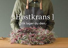 DIY: Lag en vakker høstkrans av lyng | Inspirasjon fra Mester Grønn Reusable Tote Bags, Hand Crafts, Diy, Wreaths, Decor, Table, Flowers, Wedding, Fashion