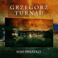 Grzegorz Turnau - Pod światło