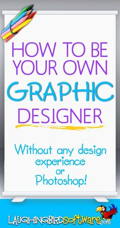 Learn how to become your own graphic designer without any graphics experience or Photoshop! Easy graphic design software.