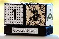 Count down blocks...handy for everything from Christmas to a birthday to last day of school...!