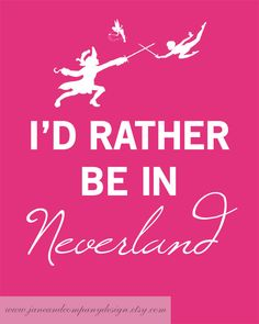 Rather Be In NEVERLAND PETER PAN Art with by JaneAndCompanyDesign, $20.00