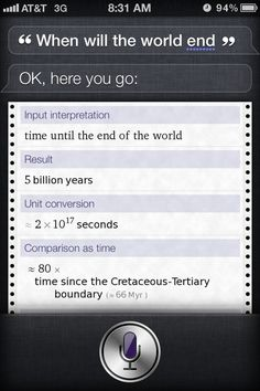Siri, when will the world end?