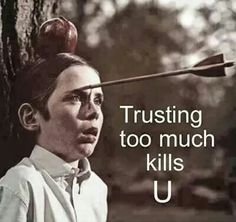 Trusting too much kills U.