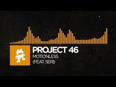 [Progressive House] :Project 46 - Motionless (feat. Seri) [Monstercat Release] - YouTube